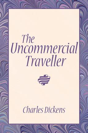 the uncommercial traveller books uncommercial traveller deseret book