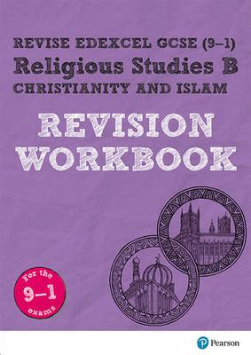 revise edexcel gcse 9 1 religious studies b christianity islam revision workbook by tanya