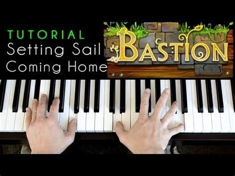 tutorial piano to build a home bastion setting sail coming home piano tutorial