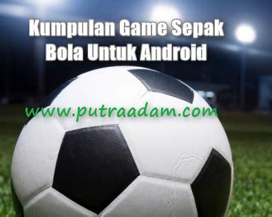 kumpulan game bola mod android kumpulan game sepak bola android terbaik berukuran kecil