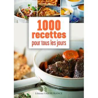 recettes de cuisine simple pour tous les jours mille recettes pour tous les jours cartonn 233 collectif