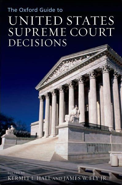 The United States Supreme Court Is Accessible To The by The Oxford Guide To United States Supreme Court Decisions