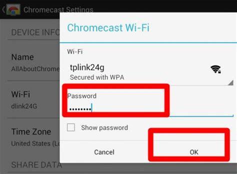 resetting wifi chromecast how to setup change wifi network on google chromecast