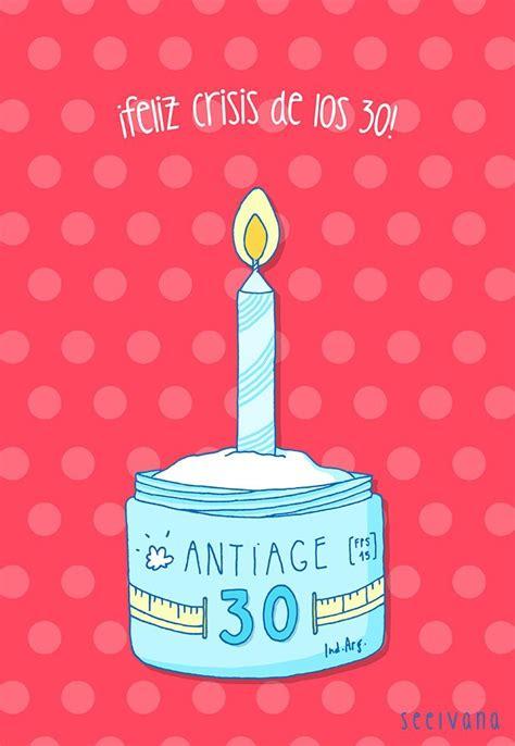 imagenes chistosas de cumpleaños numero 30 feliz crisis de los 30 humor pinterest feliz