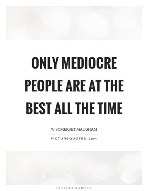 Best Of The Mediocre 2 mediocre quotes mediocre sayings mediocre picture quotes