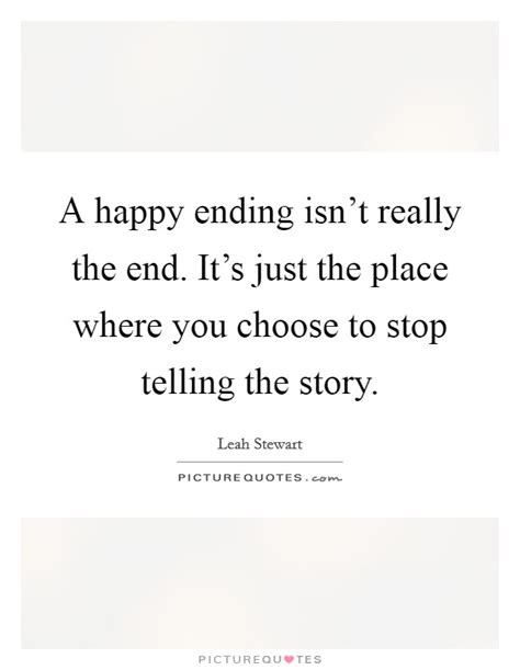 A Place Ending Happy Ending Story Quotes Sayings Happy Ending Story Picture Quotes