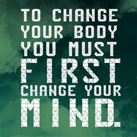 to change your you must change your mind