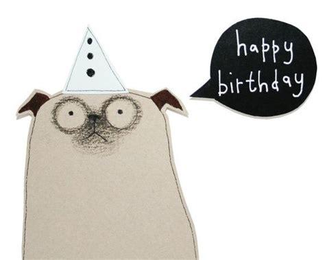 pug happy birthday card 25 best ideas about happy birthday pug on birthday greetings