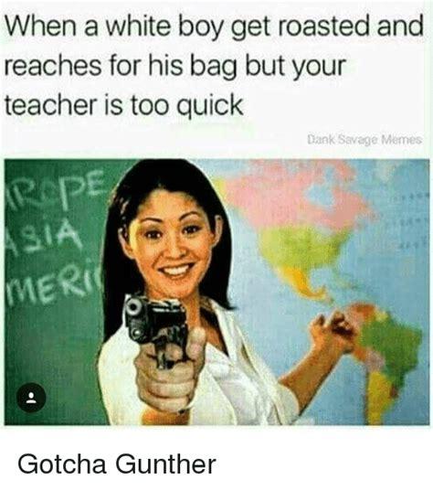 White Boy Meme - 25 best memes about gotcha gotcha memes