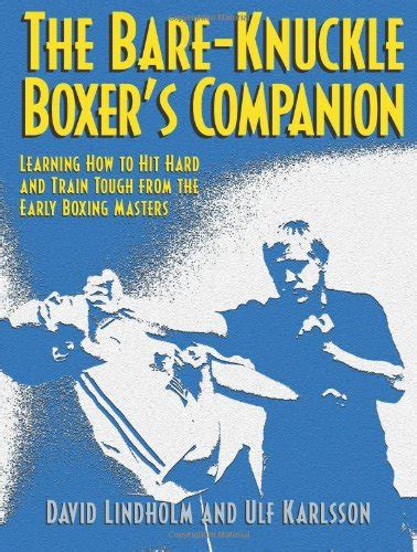 bare knuckle self defence books 9781581607000 the bare knuckle boxer s companion learning