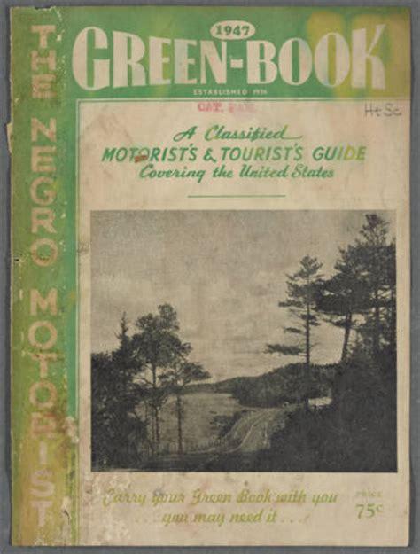 the negro motorist green book 1947 facsimile edition books the negro motorist green book window on yesterday