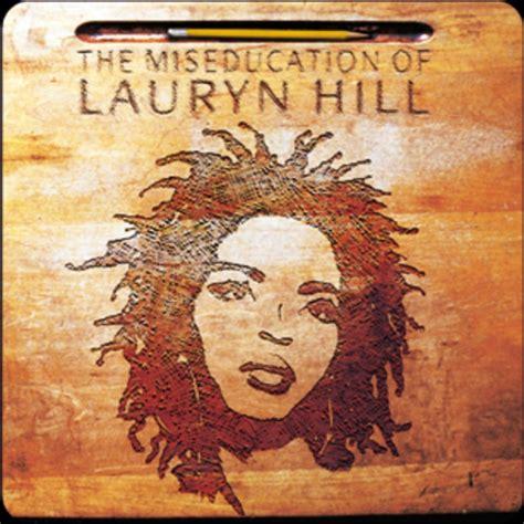 lauryn hill best songs lauryn hill the miseducation of lauryn hill 500