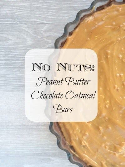 eating peanut butter before bed no nuts peanut butter chocolate oatmeal bars recipe