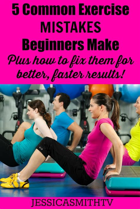 Exercising Errors by 5 Common Exercise Mistakes Beginners Make Plus How To Fix
