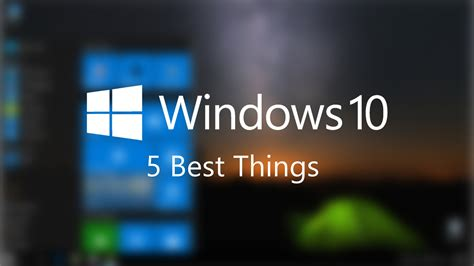5 best things about windows 10 doovi