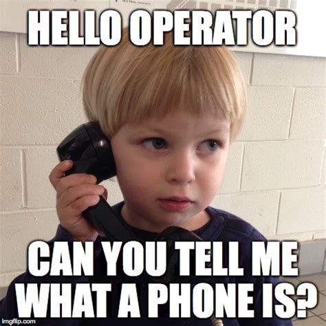 Baby On Phone Meme - hello operator imgflip