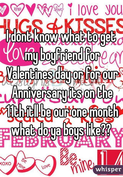 do you get your boyfriend valentines day i dont what to get my boyfriend for valentines day or