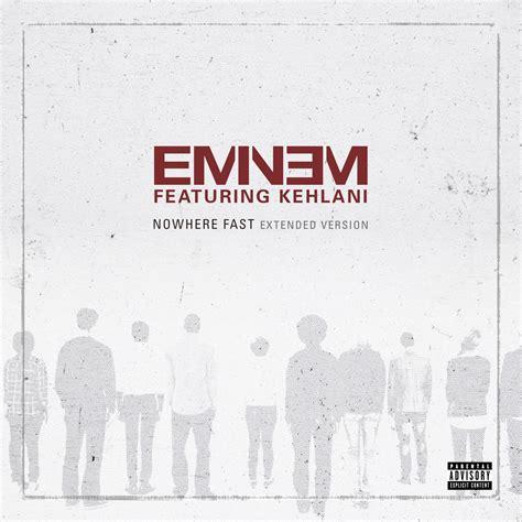eminem nowhere fast lyrics eminem releases extended version of nowhere fast feat