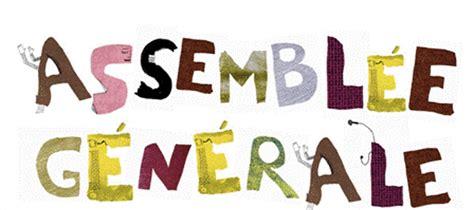 assembl g ale association renouvellement bureau assembl 233 e g 233 n 233 rale association renouvellement bureau