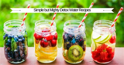 Easy Affordable Detox by Simple But Mighty Detox Water Recipes