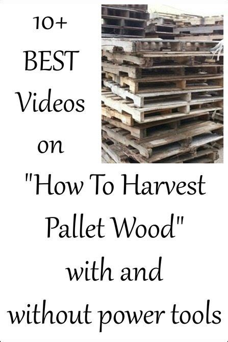 woodworking without power tools how to harvest pallet wood 10 best my repurposed