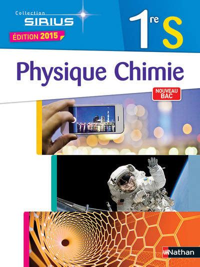 libro physique chimie 2de sirius livre physique chimie 1ere s edition 2015 collection sirius coppens nathan sirius