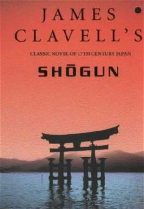 shogun asian saga blackthorne beside the gates was still by clavell