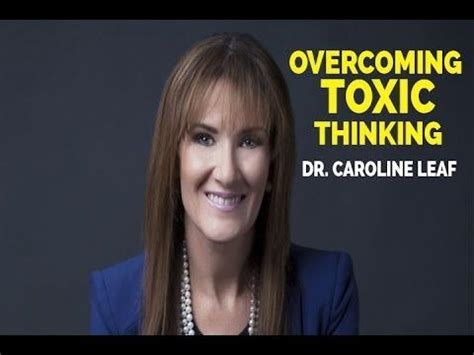 Caroline Leaf 21 Day Detox by Dr Caroline Leaf Bring Toxic Thoughts Into Captivity