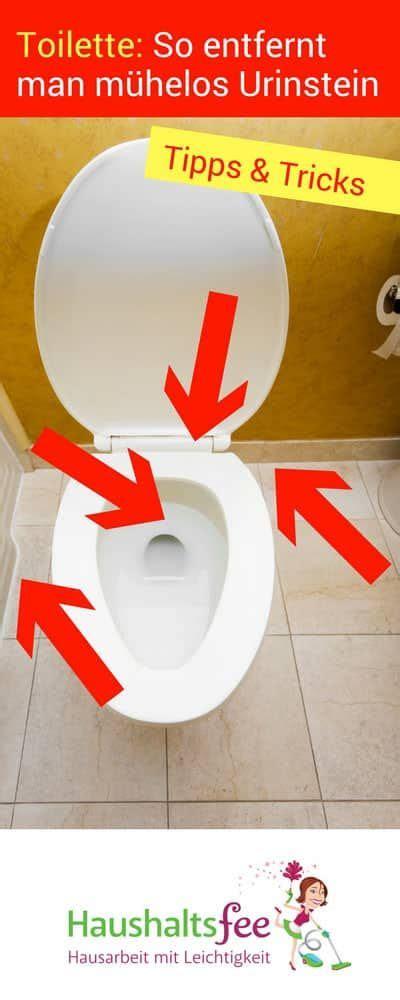 Urinstein In Toilette Entfernen by Wie Entfernt Urinstein Die Besten Tricks Haushalt