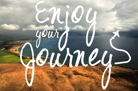 enjoy  journey life  minds travel quotes journey quotes travel words