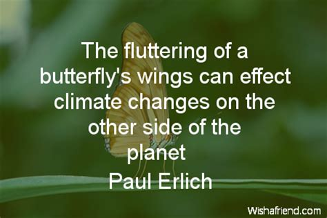 Home Design Desktop The Fluttering Of A Butterfly S Paul Erlich Quote