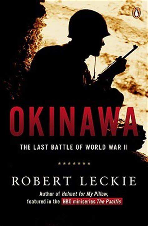 okinawa the last battle books okinawa the last battle of world war ii by robert leckie
