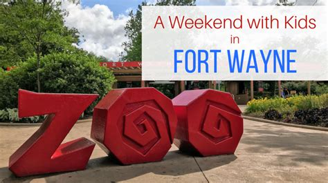 make your own fort wayne a weekend with in fort wayne indiana let me give you some advice