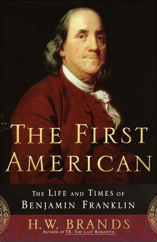 libro benjamin franklin an american libro the first american the life and times of benjamin franklin di h w brands