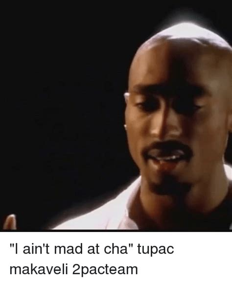 I Aint Mad At Cha Meme - 25 best memes about i aint mad i aint mad memes