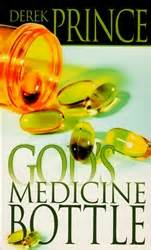 unleashing healing power through spirit born emotions experiencing god through kingdom emotions books arsenalbooks gods medicine bottle by derek prince