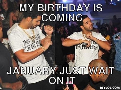 Drake Birthday Meme - my birthday drake quotes quotesgram