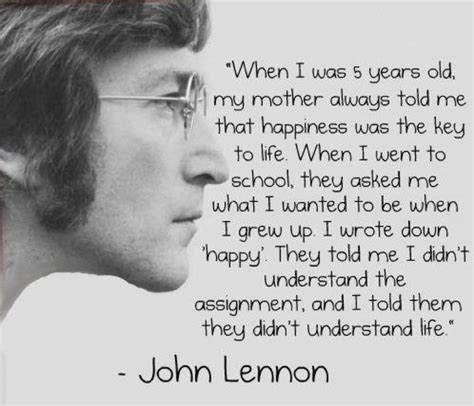 Quote By John Lennon When I Was 5 Years Old My Mother | wise words about being happy from john lennon john