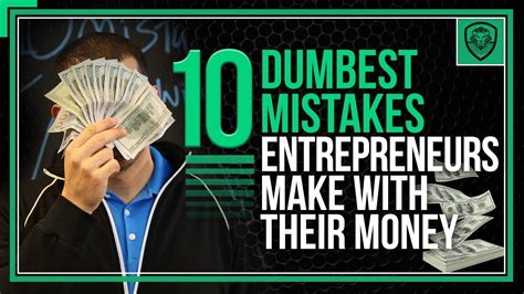 Financing 10 Mistakes That Most Make by 10 Dumbest Mistakes Entrepreneurs Make With Their Money