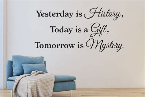 mooie muurstickers woonkamer muursticker quot yesterday is history today is a gift