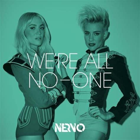 testo no one we re all no one nervo audio testo e traduzione