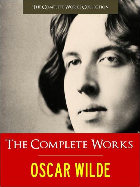 libro complete works of oscar the complete works of oscar wilde special nook authoritative edition 100 works by oscar wilde