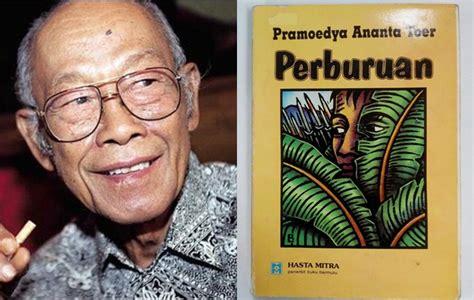 Novel Pramoedya Ananta Toerarok Dedes novel perburuan pramoedya ananta toer akan dibuat kabar berita artikel gossip