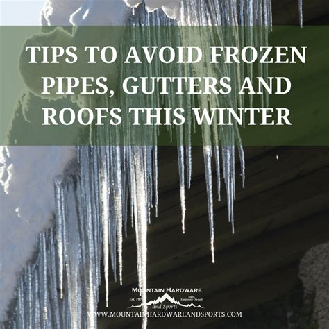 5 Tips To Prevent Roof Tips To Avoid Frozen Pipes Gutters And Roofs This Winter Mountain Hardware