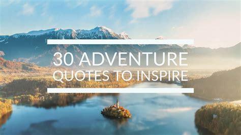 adventure quotes   ignite  wanderlust