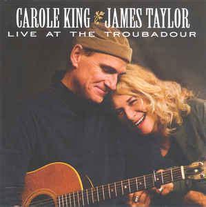 where does carole king live carole king james taylor 2 live at the troubadour