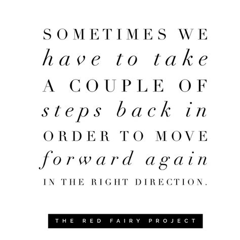 Ordered Back To by Take A Step Back In Order To Move Forward In The Right