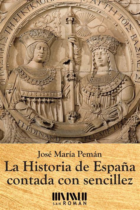 image gallery historia de espana la historia de espa 241 a contada con sencillez diario ya