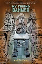 1419702173 my friend dahmer my friend dahmer by derf backderf