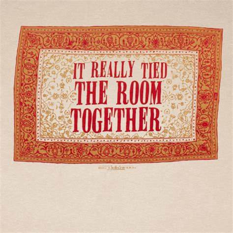 that rug really the room together quote the big lebowski rug the room together graphic t shirt tvmoviedepot